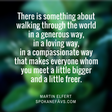 there-is-something-about-walking-through-the-world-in-a-generous-way-in-a-loving-way-in-a-compassionate-way-that-makes-everyone-whom-you-meet-a-little-bigger-and-a-little-freer